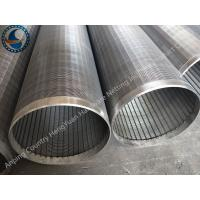 Wholesale 251mm Stainless Steel Wedge Johnson Wire Screen Tube , Water Well Slot Pipe from china suppliers